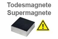 Supermagnete - Todesmagnete - Magnetshop